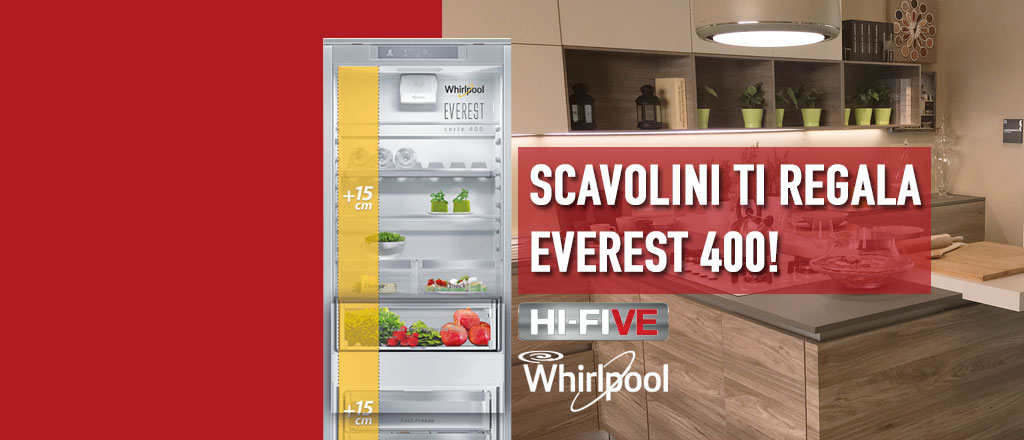 Everest 400: il frigo Whirlpool, con Scavolini, è GRATIS!